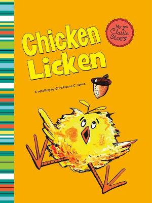 Chicken Licken - First Graphics: My First Classic Story (Paperback)