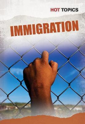 Immigration - Hot Topics (Paperback)