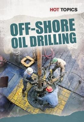 Offshore Oil Drilling - Hot Topics (Paperback)