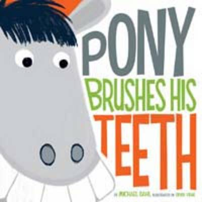 Pony Brushes His Teeth - Early Years: Hello Genius (Board book)