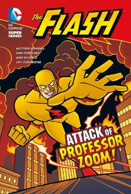 The Attack of Professor Zoom! - DC Super Heroes: The Flash (Paperback)