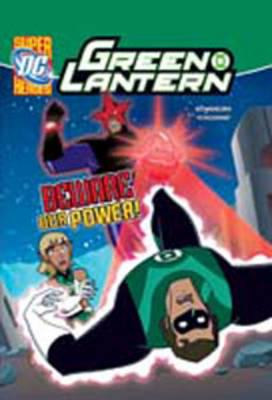 Beware Our Power! - DC Super Heroes: Green Lantern (Hardback)