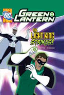 The Light King Strikes! - DC Super Heroes: Green Lantern (Hardback)