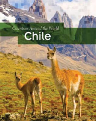 Chile - Countries Around the World (Hardback)