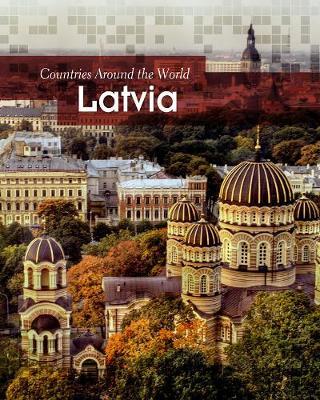 Latvia - Countries Around the World (Hardback)