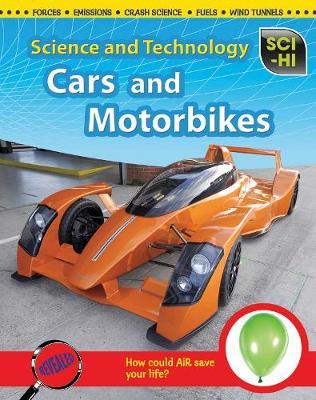 Cars & Motorbikes - Sci-Hi: Science and Technology (Hardback)
