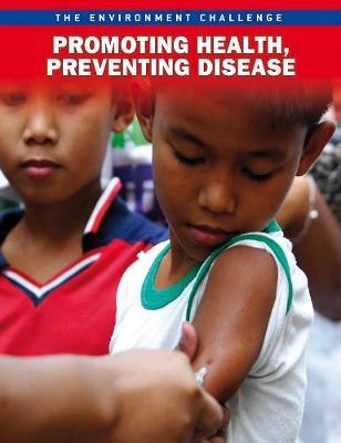 Promoting Health, Preventing Disease - Raintree Freestyle: The Environment Challenge (Hardback)
