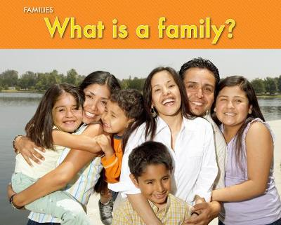 What Is a Family? - Acorn Plus: PSHE and Citizenship (Hardback)