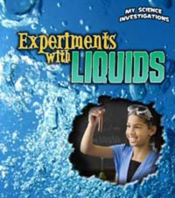 Experiments with Liquids - Young Explorer: My Science Investigations (Hardback)