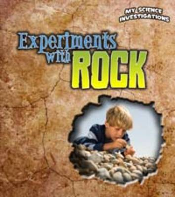 Experiments with Rocks - Young Explorer: My Science Investigations (Paperback)