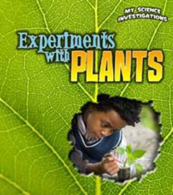 Experiments With Plants - Young Explorer: My Science Investigations (Paperback)