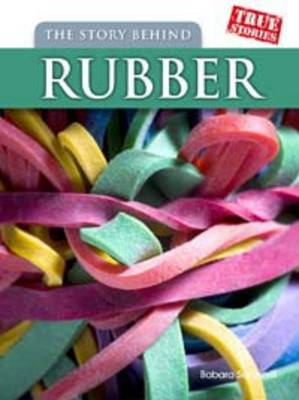 The Story Behind Rubber - True Stories (Paperback)