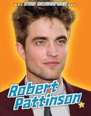 Robert Pattinson - Star Biographies (Paperback)
