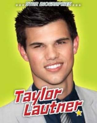 Taylor Lautner - Star Biographies (Paperback)