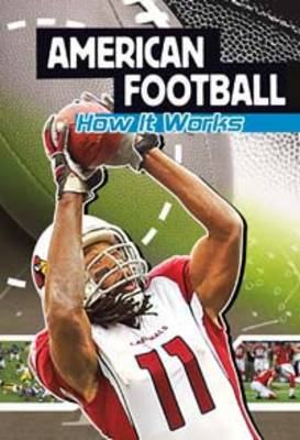 American Football: How It Works - Sports Illustrated Kids: The Science of Sport (Paperback)