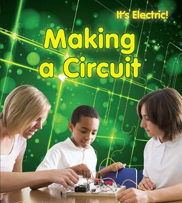 Making a Circuit - It's Electric! (Hardback)