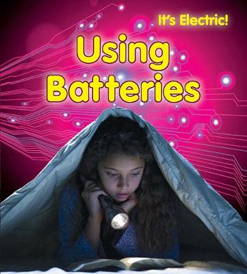 Using Batteries - It's Electric! (Hardback)