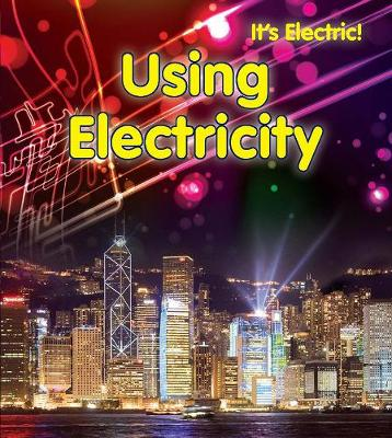 Using Electricity - It's Electric! (Hardback)