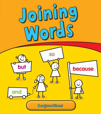 Joining Words: Conjunctions - Young Explorer: Getting to Grips with Grammar (Hardback)