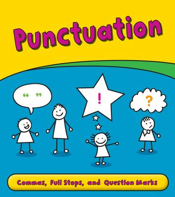 Punctuation: Commas, Full Stops, and Question Marks - Young Explorer: Getting to Grips with Grammar (Hardback)