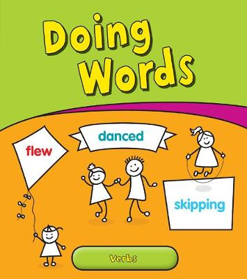 Doing Words: Verbs - Young Explorer: Getting to Grips with Grammar (Hardback)