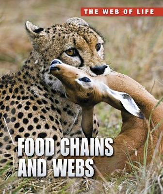 Food Chains and Webs - Raintree Freestyle: The Web of Life (Hardback)
