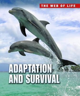 Adaptation and Survival - Raintree Freestyle: The Web of Life (Hardback)