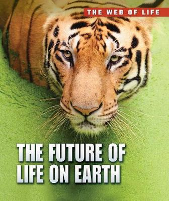 The Future of Life on Earth - Raintree Freestyle: The Web of Life (Paperback)