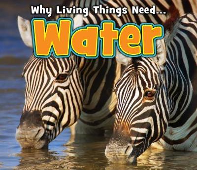 Water - Acorn: Why Living Things Need (Hardback)