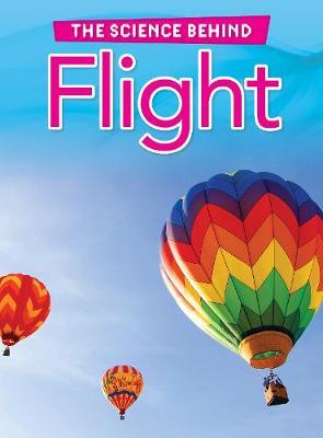 Flight - Raintree Perspectives: The Science Behind (Hardback)