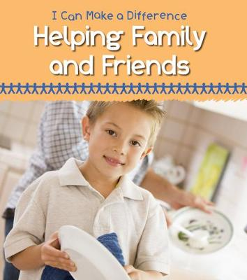 Helping Family and Friends - Young Explorer: I Can Make a Difference (Paperback)