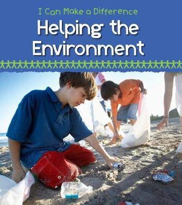 Helping the Environment - Young Explorer: I Can Make a Difference (Paperback)