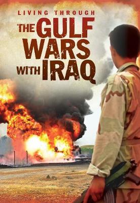 The Gulf Wars With Iraq - Living Through ..... (Hardback)