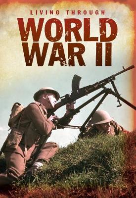 World War II - Living Through ..... (Hardback)