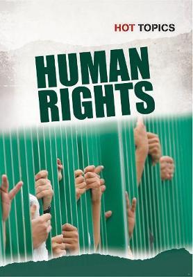 Human Rights - Hot Topics (Hardback)