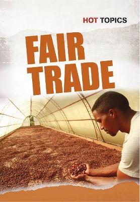 Fair Trade - Hot Topics (Hardback)