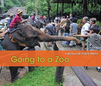 Going to a Zoo - Acorn: A World of Field Trips (Hardback)