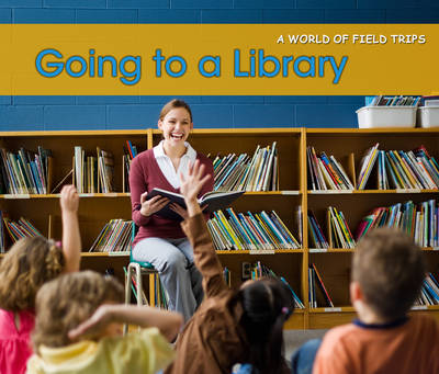 Going to a Library - Acorn: A World of Field Trips (Hardback)