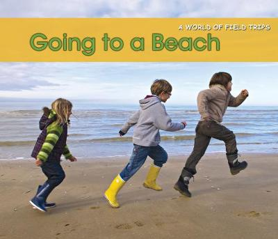 Going to a Beach - Acorn: A World of Field Trips (Paperback)