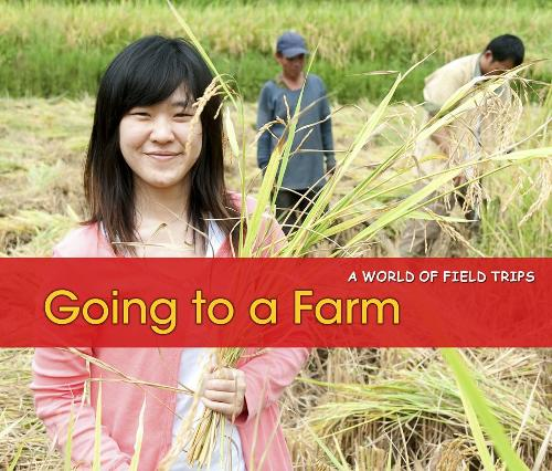 Going to a Farm - Acorn: A World of Field Trips (Paperback)