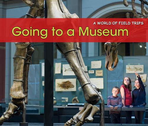 Going to a Museum - Acorn: A World of Field Trips (Paperback)