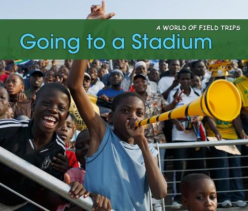 Going to a Stadium - Acorn: a World of Field Trips (Paperback)