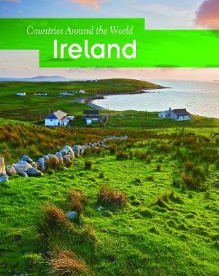 Ireland - Countries Around the World (Hardback)
