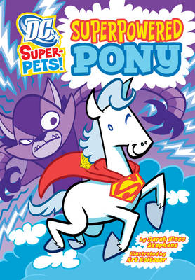 Superpowered Pony - DC Super-Pets (Paperback)