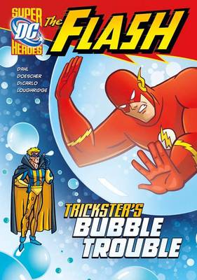 Trickster's Bubble Trouble - DC Super Heroes: The Flash (Paperback)