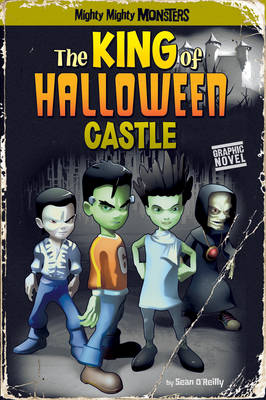 The King of Halloween Castle - Mighty Mighty Monsters (Paperback)