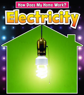 Electricity - Read and Learn: How Does My Home Work? (Hardback)