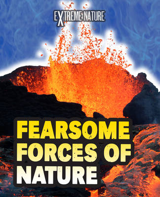 Fearsome Forces of Nature - Read Me!: Extreme Nature (Hardback)