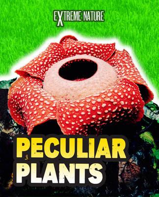 Peculiar Plants - Read Me!: Extreme Nature (Hardback)