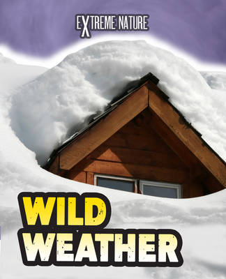 Wild Weather - Read Me!: Extreme Nature (Hardback)
